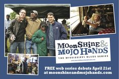MOONSHINE & MOJO HANDS blues web series launches online April 21, 2016 @ www.moonshineandmojohands.com