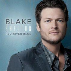 Blake Shelton - Red River Blue (Deluxe)