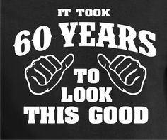 60th Birthday Gift Turning 60 Years Old To Look By BluYeti