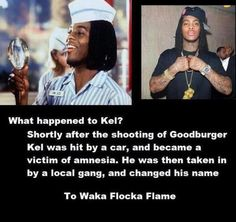 Kel -> Waka Flocka Flame. Gotta love this... This shit is too funny!! XoXo