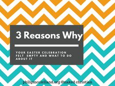 Easter meant nothing… or Easter meant everything. Either Easter Sunday meant nothing or it meant and changes everything. We can't have it both ways. Here are 3 Reasons why your Easter Celebration this year felt empty: Either Easter Sunday, was really a celebration, say of spring, which as much as[...]