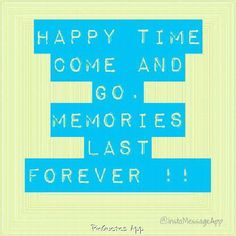 Memories last forever!!