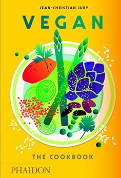 Booktopia has Vegan, The Cookbook by Jean-Christian Jury. Buy a discounted Hardcover of Vegan online from Australia's leading online bookstore. Best Vegan Cookbooks, Vegan Books, New Cookbooks, Chefs, Mimi Kirk, Vegan Magazine, Rodale's Organic Life, Cookbook Pdf, Vegan Society