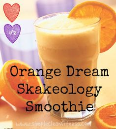 Orange Dream Shakeology Smoothie - 21 Day Fix Recipes - Clean Eating Recipes - Healthy Recipes - Dinner - Side Sides - Snacks  - breakfast - beachbody weight loss www.simplecleanfitness.com