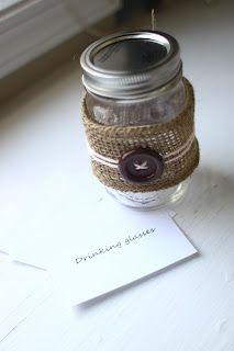 Mason jars - decorate for multipurpose gifts.
