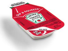 3. Ketchup Packets That Let You Dip OR Squeeze The Idea: Individual ketchup packets that give readers an option: squeeze ketchup out of the container as they always have, or dunk their food in the ketchup container. Whose Idea: H.J. Heinz Co.