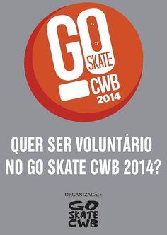 Quer ser um voluntário no Go Skate Cwb 2014? - Clube do skate