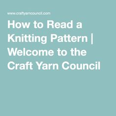 How to Read a Knitting Pattern | Welcome to the Craft Yarn Council