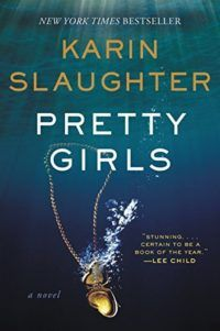 Pretty Girls by Karin Slaughter is a fascinating psychological thriller book recommended by Gillian Flynn.