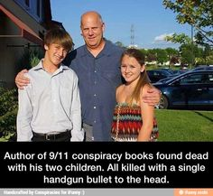 Author of 9/11 conspiracy books found dead with his two children. All killed with a single handgun bullet to the head.