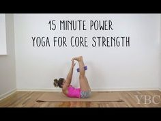 Check out 15 Minute Power Yoga for Core Strength
