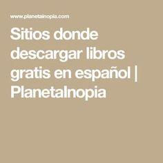 Sitios donde descargar libros gratis en español | PlanetaInopia I Love Books, Books To Read, Y Words, Spanish Vocabulary, Free Comics, Love Reading, Book Lovers, Childrens Books, Digital Marketing