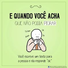 E quando você acha que não podia piorar... #vida #coracao #triste