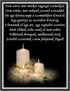 Kapcsolódó kép In Loving Memory, Holidays And Events, Grief, Pillar Candles, Memories, Inspiration, Quotes, Advent, Google