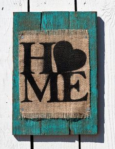 Teal Wooden Rustic Burlap Home Sign by CountryCreationDecor (Kids Wood Crafts Money) Burlap Projects, Burlap Crafts, Pallet Crafts, Wood Projects, Arte Pallet, Pallet Art, Pallet Boards, Pallet Wood, Wood Pallets