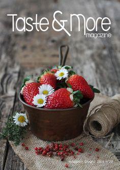Taste&More Magazine maggio -giugno 2016 n°20 Free food web Magazine. Rivista di cucina ed arte culinaria, deliziose ricette da ogni parte d'Italia e dal mondo