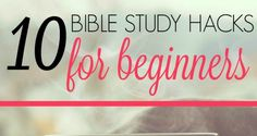 10 Bible Study Hacks for Beginners