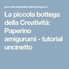 La piccola bottega della Creatività: Paperino amigurumi - tutorial uncinetto