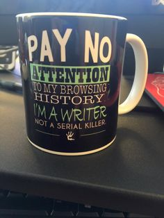 Pay no attention to my browsing history. I'm a writer, not a serial killer.