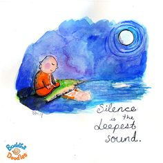 Buddha Doodle - Silence is the deepest sound...