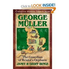 George Muller: The Guardian of Bristol's Orphans (or any books in the series Christian Heroes: Then & Now)