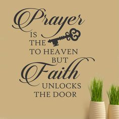 """Self-adhesive Vinyl Wall Lettering Overall size is 22""""h x 21""""w Prayer is the KEY to Heaven but Faith unlocks the door CHOOSE YOUR COLOR FROM DROP DOWN MENU *For Color reference please see second pictu"""