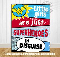 PRINT Little Girls Are Just Superheroes in Disguise Superhero Print Girl Superhero Girl Sign Superhero Art Superhero party Sign Super hero