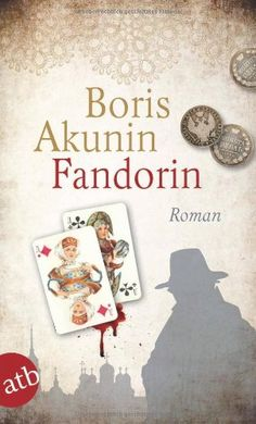 Fandorin: Roman (Fandorin ermittelt, Band 1): Amazon.de: Boris Akunin, Andreas Tretner: Bücher - 2,99 EUR Kindle