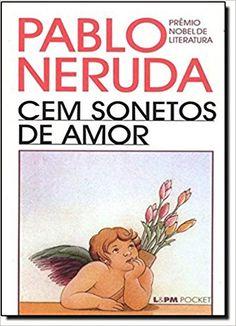 Cem Sonetos De Amor - Coleção L&PM Pocket - Livros na Amazon Brasil- 9788525406385 I Love Books, Good Books, Books To Read, My Books, Inspirational Phrases, Book Writer, Film Music Books, Love Reading, Book Lists