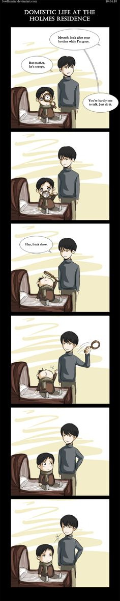 ...And thus, Sherlock's issues with Mycroft began...