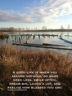 A good life is when....