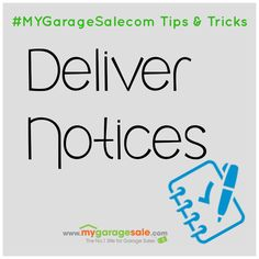 #GarageSale Tip of the day: Deliver Notices ~MyGarageSale.com  At least 2 weeks before your sale, create a letter or flyer to notify everyone in your neighborhood, building, or workplace about your upcoming sale. List the sale dates, times, and categories of items that you'll be selling—like china, glassware, sporting equipment, or antiques. If you have any special or high-end items, include a short description of each one.   #garagesaletips #garagesaletipstricks