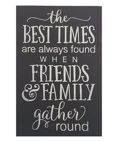 Take a look at this 'The Best Times Are Always Found' Sign today!