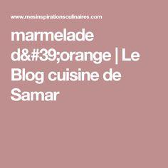 marmelade d'orange   Le Blog cuisine de Samar