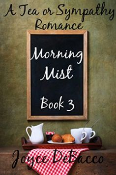 Morning Mist (Tea or Sympathy Book 3), http://www.amazon.com/dp/B00RKNRD78/ref=cm_sw_r_pi_awdm_3TTOvb00D8A1H