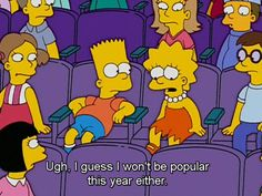 Ugh, I guess I won't be popular this year either. | Lisa