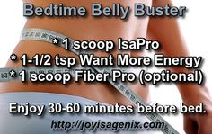 "The word is that you can flatten your stomach (or ""blast that belly"" or ""flab-in-ate that tummy"") with a combination of Isagenix products. The science behind the BBB: http://www.isagenixhealth.net/the-science-behind-the-bedtime-belly-buster/ #Isagenix #Recipes"
