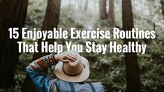 15 Enjoyable Exercise Routines That Help You Stay Healthy