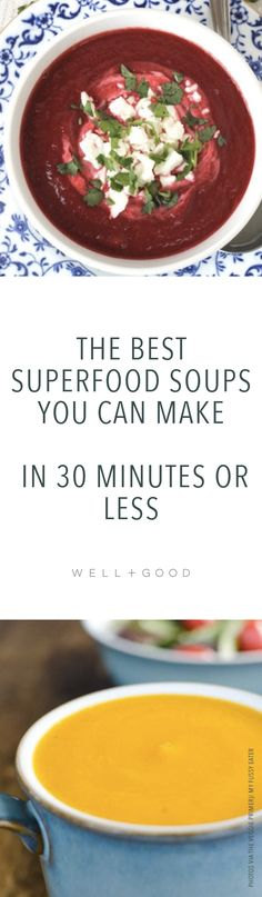 Quick and fast 30 minute healthy superfood soup recipes