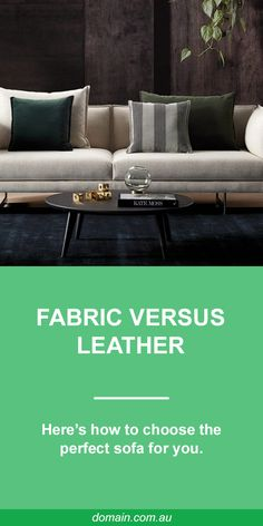 Fabric or Leather: sofa