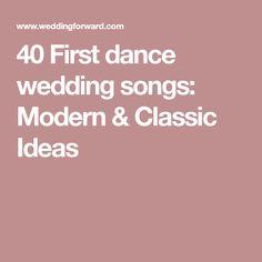 40 First dance wedding songs: Modern & Classic Ideas