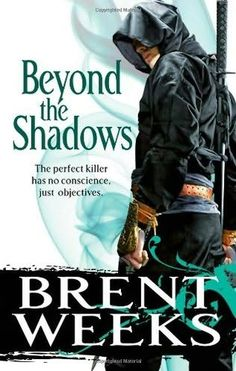 Beyond the Shadows by Brent Weeks (Night Angel Book 3)