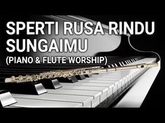Piano Flute Sperti Rusa Rindu Sungaimu - MP3 Playing | Mp3Take Breakout Harley Davidson, The Piano, Flute, Itunes, Worship, Music Instruments, Flutes, Tin Whistle, Musical Instruments