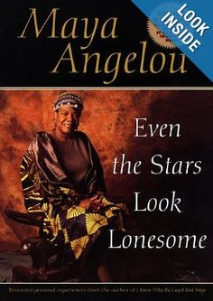 Even the Stars Look Lonesome: Maya Angelou: 9780553379723: Amazon.com: Books