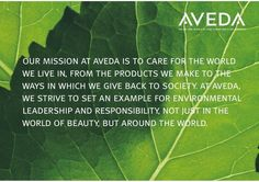 Our mission at Aveda is to care for the world we live in, from the products we make to the ways in which we give back to society. #avedainstitutevictoria #avedavictoria