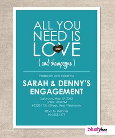 All you need is LOVE and Champagne - Engagement Party Invitation