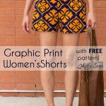 Graphic Print Shorts Tutorial – Sew Womens Shorts with Free Pattern