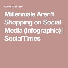 http://www.adweek.com/socialtimes/millennials-arent-shopping-on-social-media-infographic/645330