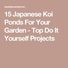 15 Japanese Koi Ponds For Your Garden - Top Do It Yourself Projects
