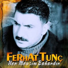 Ferhat Tunç - Her Mevsim Bahardır (2000)